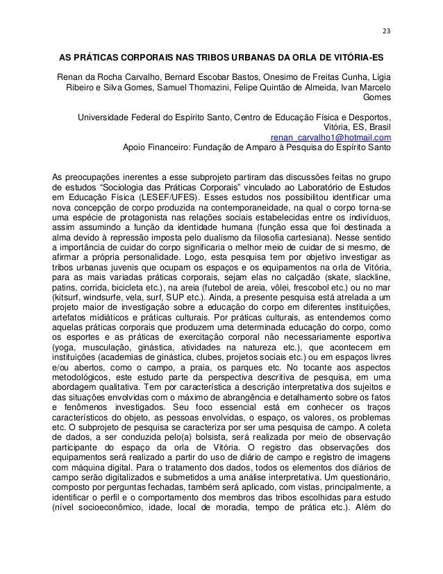 23  AS PRÁTICAS CORPORAIS NAS TRIBOS URBANAS DA ORLA DE VITÓRIA-ES Renan da Rocha Carvalho, Bernard Escobar Bastos, Onesim...