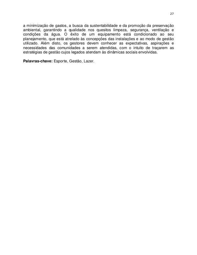 27a minimização de gastos, a busca da sustentabilidade e da promoção da preservaçãoambiental, garantindo a qualidade nos q...