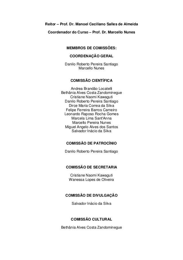 Reitor – Prof. Dr. Manoel Ceciliano Salles de Almeida Coordenador do Curso – Prof. Dr. Marcello Nunes            MEMBROS D...