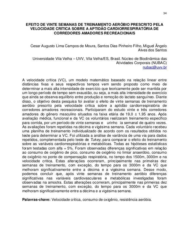 34  EFEITO DE VINTE SEMANAS DE TREINAMENTO AERÓBIO PRESCRITO PELA    VELOCIDADE CRITICA SOBRE A APTIDÃO CARDIORRESPIRATÓRI...