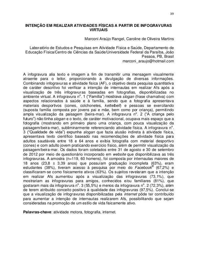 39 INTENÇÃO EM REALIZAR ATIVIDADES FÍSICAS A PARTIR DE INFOGRAVURAS                             VIRTUAIS                  ...