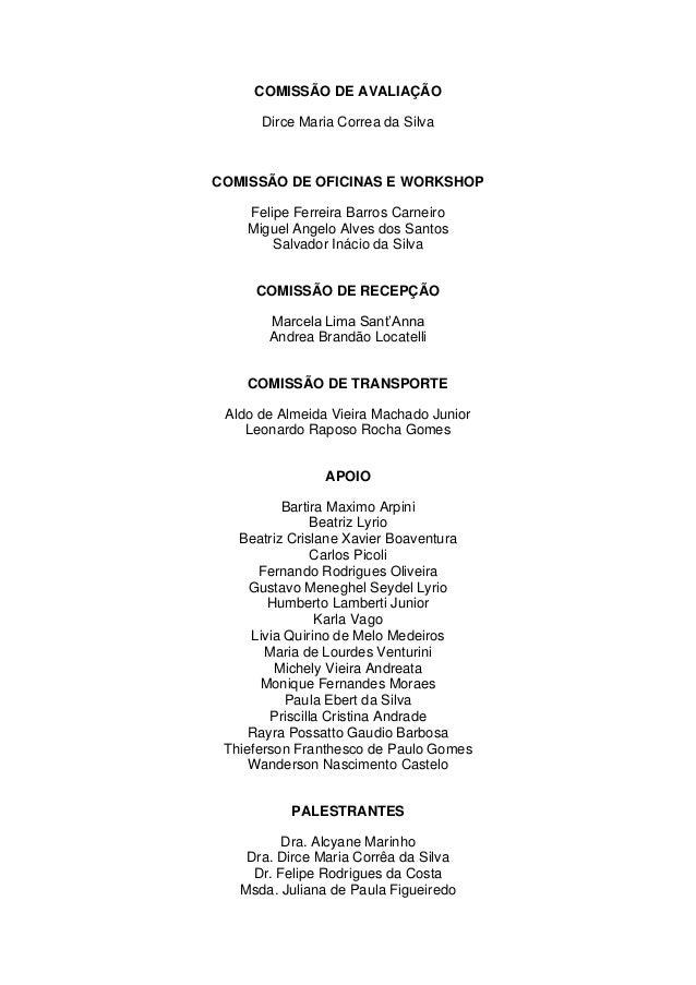 COMISSÃO DE AVALIAÇÃO      Dirce Maria Correa da SilvaCOMISSÃO DE OFICINAS E WORKSHOP    Felipe Ferreira Barros Carneiro  ...