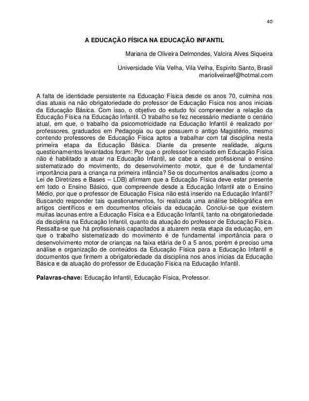 40                 A EDUCAÇÃO FÍSICA NA EDUCAÇÃO INFANTIL                                Mariana de Oliveira Delmondes, Va...