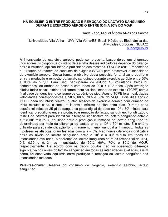 42  HÁ EQUILÍBRIO ENTRE PRODUÇÃO E REMOÇÃO DO LACTATO SANGUÍNEO        DURANTE EXERCÍCIO AERÓBIO ENTRE 50% A 80% DO VO2R  ...