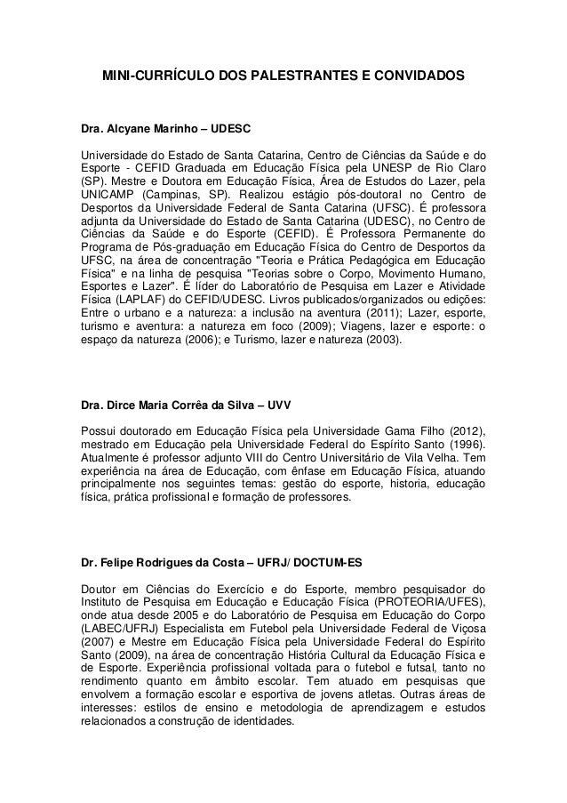 MINI-CURRÍCULO DOS PALESTRANTES E CONVIDADOSDra. Alcyane Marinho – UDESCUniversidade do Estado de Santa Catarina, Centro d...
