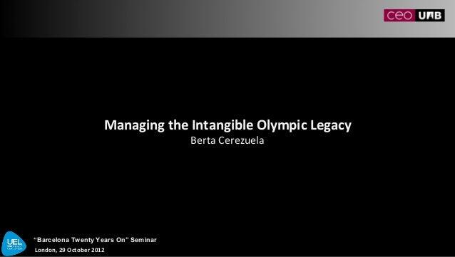 "Managing the Intangible Olympic Legacy                                      Berta Cerezuela""Barcelona Twenty Years On"" Sem..."