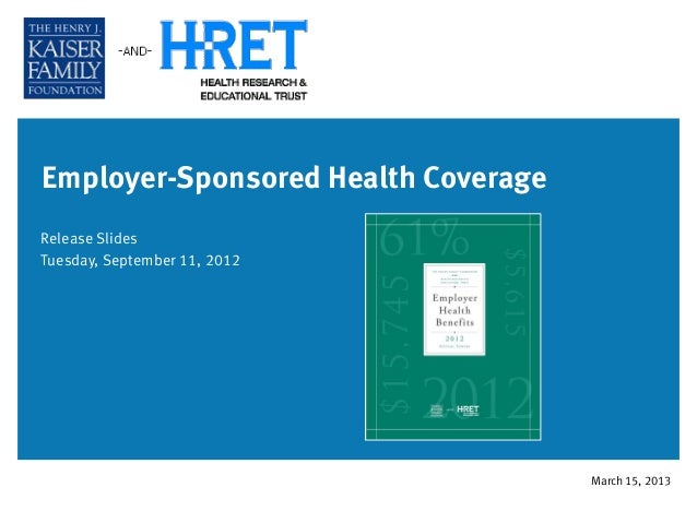 Employer-Sponsored Health CoverageRelease SlidesTuesday, September 11, 2012March 15, 2013