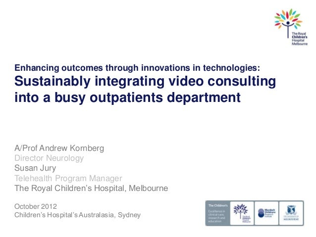 Enhancing outcomes through innovations in technologies:Sustainably integrating video consultinginto a busy outpatients dep...
