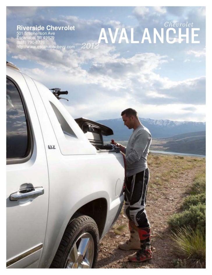 Chevrolet                                  AVALANCHERiverside Chevrolet501 Stephenson AveEscanaba, MI 49829               ...
