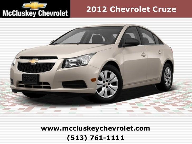 ... Kings Automall Cincinnati, Ohio. 2012 Chevrolet  Cruzewww.mccluskeychevrolet.com (513) ...