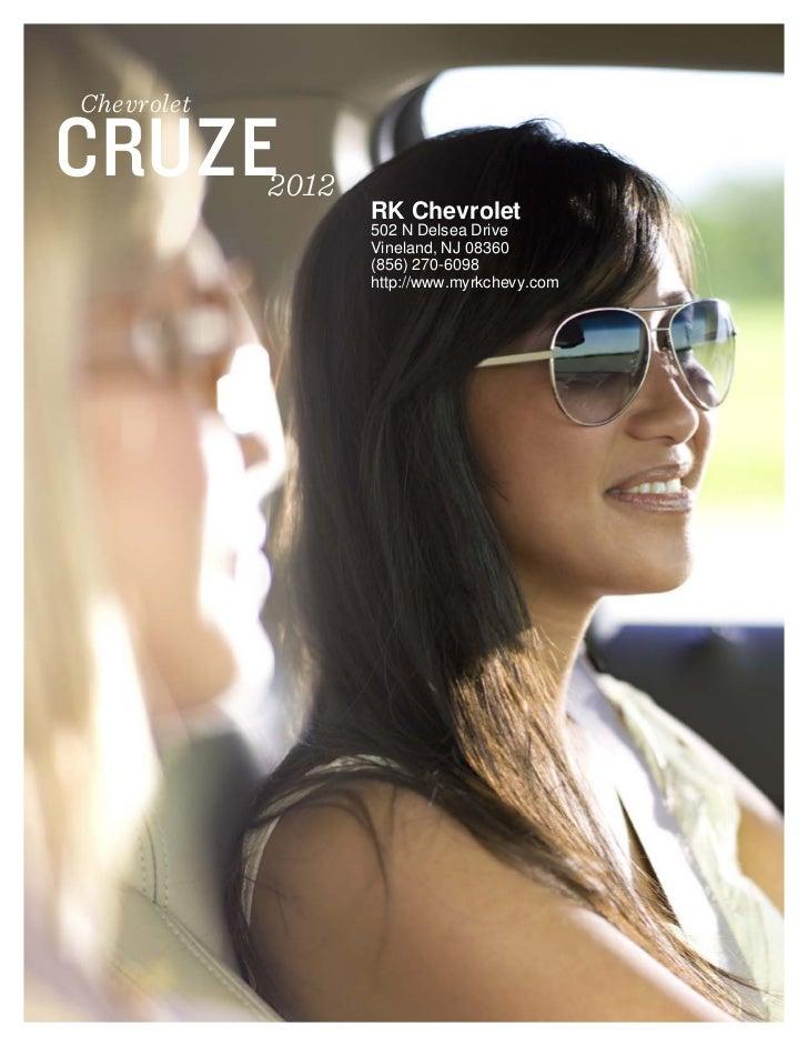 ChevroletCRUZE       2012                   RK Chevrolet                   502 N Delsea Drive                   Vineland, ...