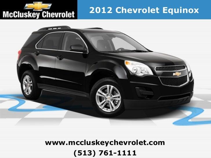 2012 Chevrolet Equinoxwww.mccluskeychevrolet.com     (513) 761-1111