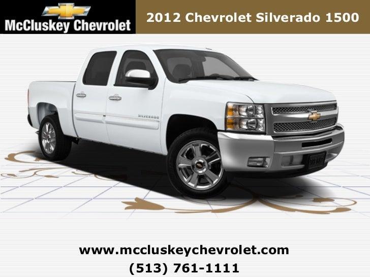 2012 Chevrolet Silverado 1500www.mccluskeychevrolet.com     (513) 761-1111