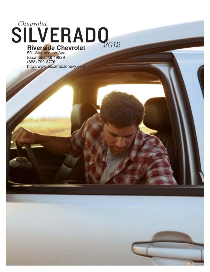 ChevroletSILVERADO Riverside Chevrolet 2012 501 Stephenson Ave Escanaba, MI  49829 (888) 790  ...