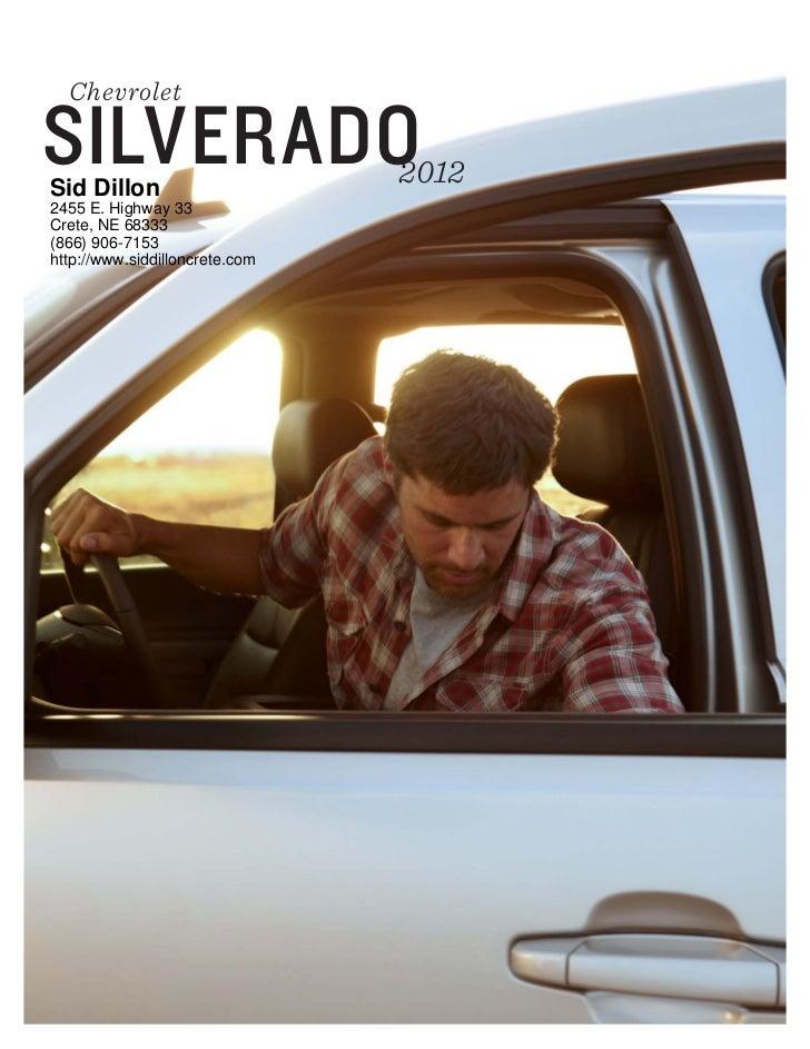 ChevroletSILVERADOSid Dillon                                20122455 E. Highway 33Crete, NE 68333(866) 906-7153http://www....