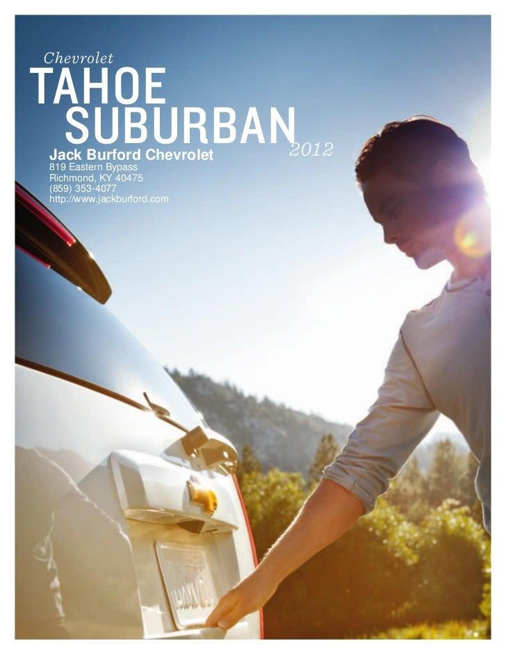 ChevroletTAHOE SUBURBANJack Burford Chevrolet 2012819 Eastern  BypassRichmond, KY 40475(859) 353 4077http ...