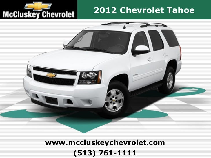2012 Chevrolet Tahoewww.mccluskeychevrolet.com     (513) 761-1111