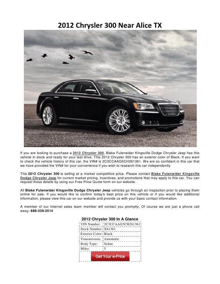 2012 Chrysler 300 Near Alice TXIf you are looking to purchase a 2012 Chrysler 300, Blake Fulenwider Kingsville Dodge Chrys...