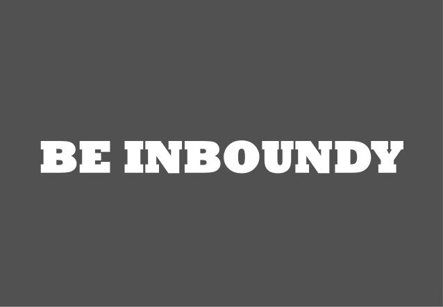 BE INBOUNDY  [複写厳禁] ©2012 MARKETING ENGINE, INC. All Rights Reserved.   1