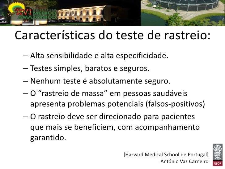 Critérios para um Programa de Rastreio1. A doença deve representar um problema de saúde pública   relevante, considerando ...