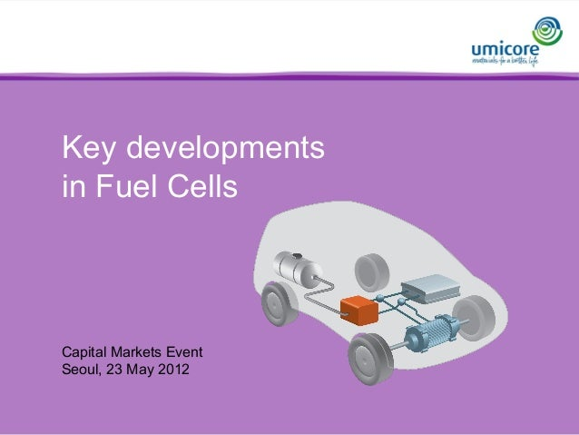 Key developments in Fuel Cells Capital Markets Event Seoul, 23 May 2012