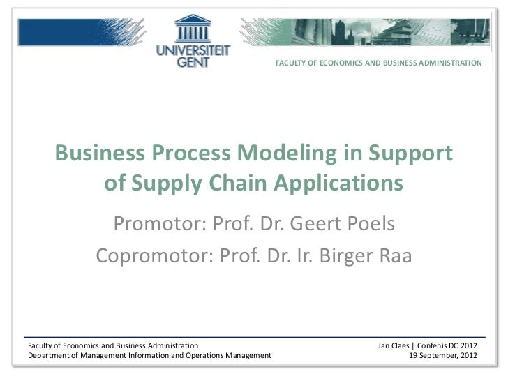 FACULTY OF ECONOMICS AND BUSINESS ADMINISTRATION      Business Process Modeling in Support          of Supply Chain Applic...