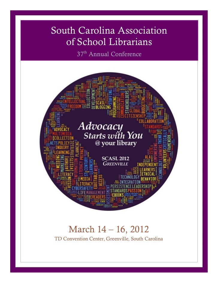South Carolina Association   of School Librarians         37th Annual Conference      March 14 – 16, 2012TD Convention Cen...