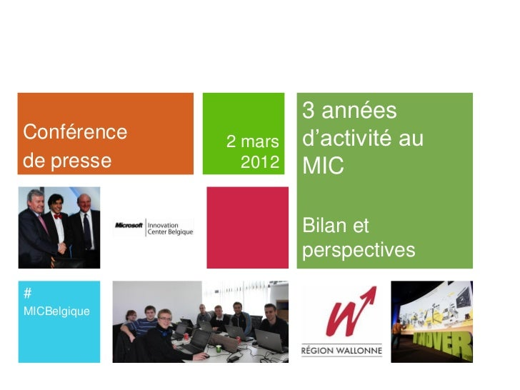 3 annéesConférence    2 mars   d'activité aude presse       2012   MIC                       Bilan et                     ...
