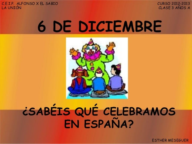 C.E.I.P. ALFONSO X EL SABIO     CURSO 2012-2013LA UNIÓN                        CLASE 3 AÑOS A                6 DE DICIEMBR...
