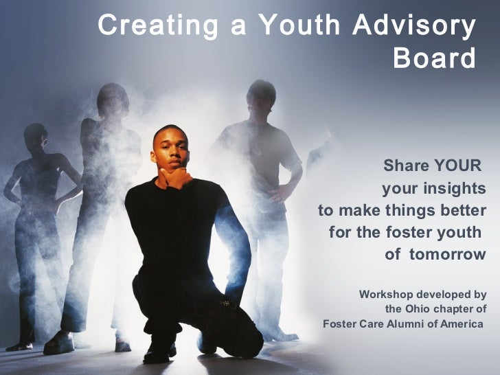 Creating a Youth Advisory                   Board                       Share YOUR                       your insights    ...