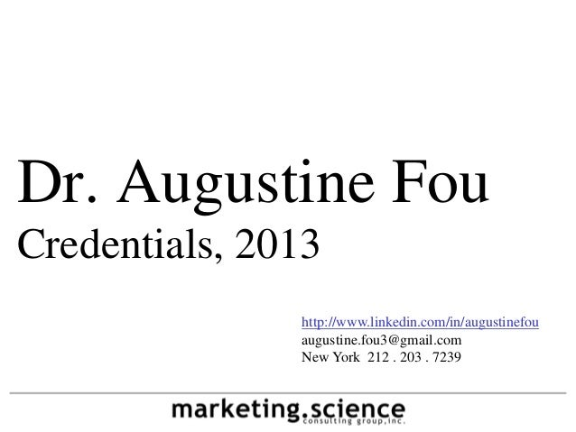 Dr. Augustine FouCredentials, 2013               http://www.linkedin.com/in/augustinefou               augustine.fou3@gmai...