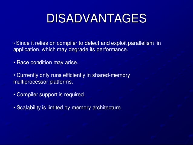 DISADVANTAGES• Since it relies on compiler to detect and exploit parallelism inapplication, which may degrade its performa...
