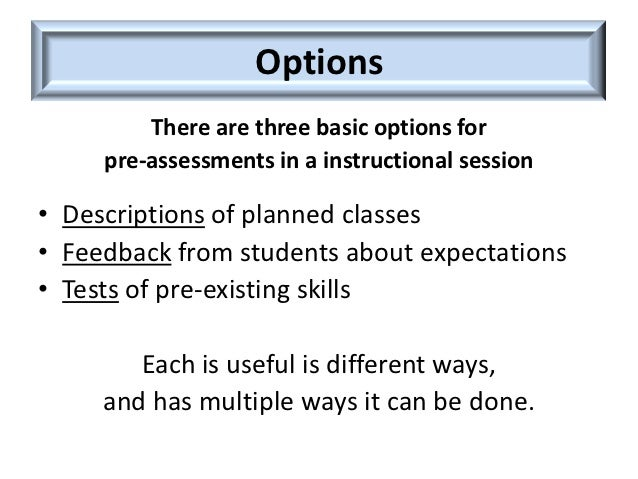What will they need?  Pre-assessment techniques for instruction session. Slide 3