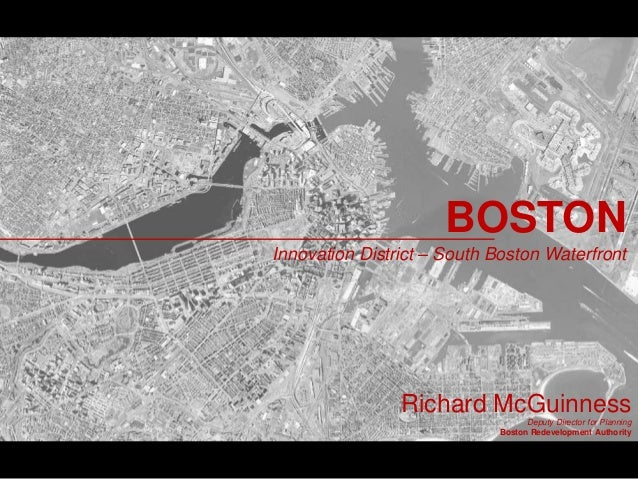BOSTONInnovation District – South Boston Waterfront                Richard McGuinness                                  Dep...