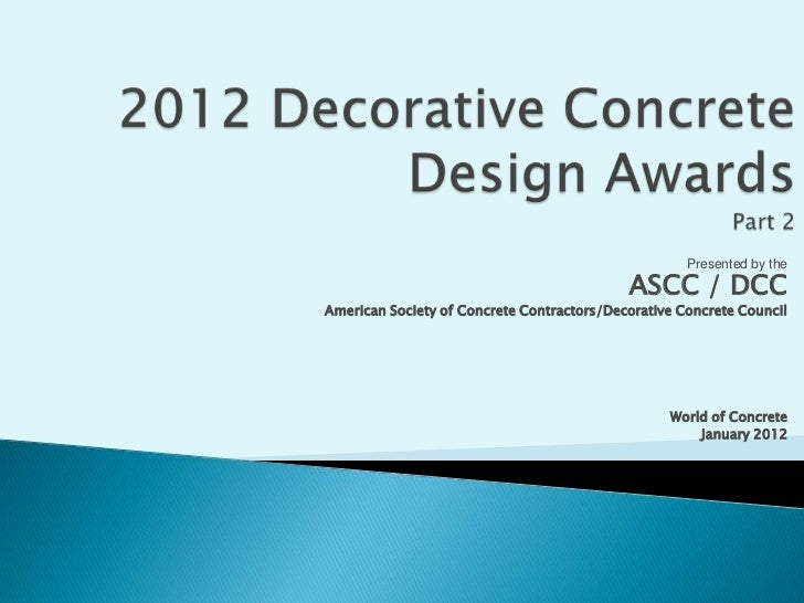 Presented by the                                            ASCC / DCCAmerican Society of Concrete Contractors/Decorative ...