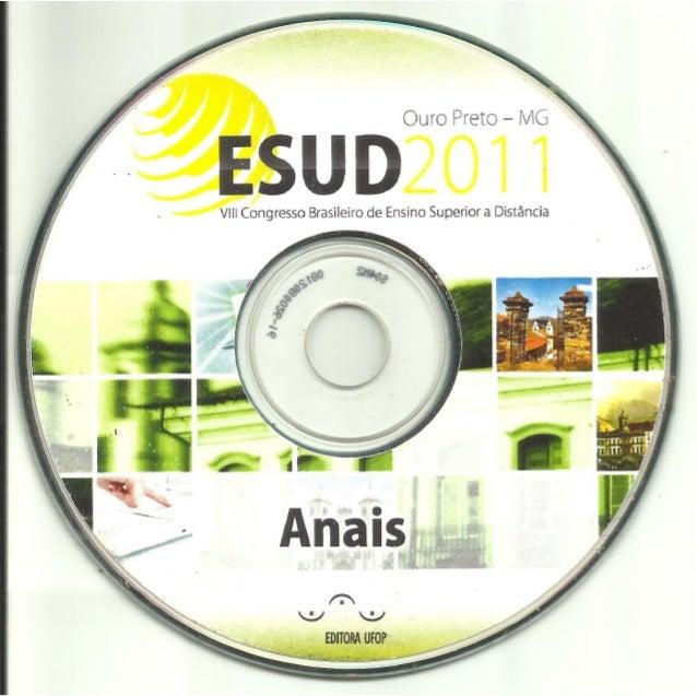 ESUD 2011 – VIII Congresso Brasileiro de Ensino Superior a Distância Ouro Preto, 3 – 5 de outubro de 2011 - UNIREDE 1 Desa...