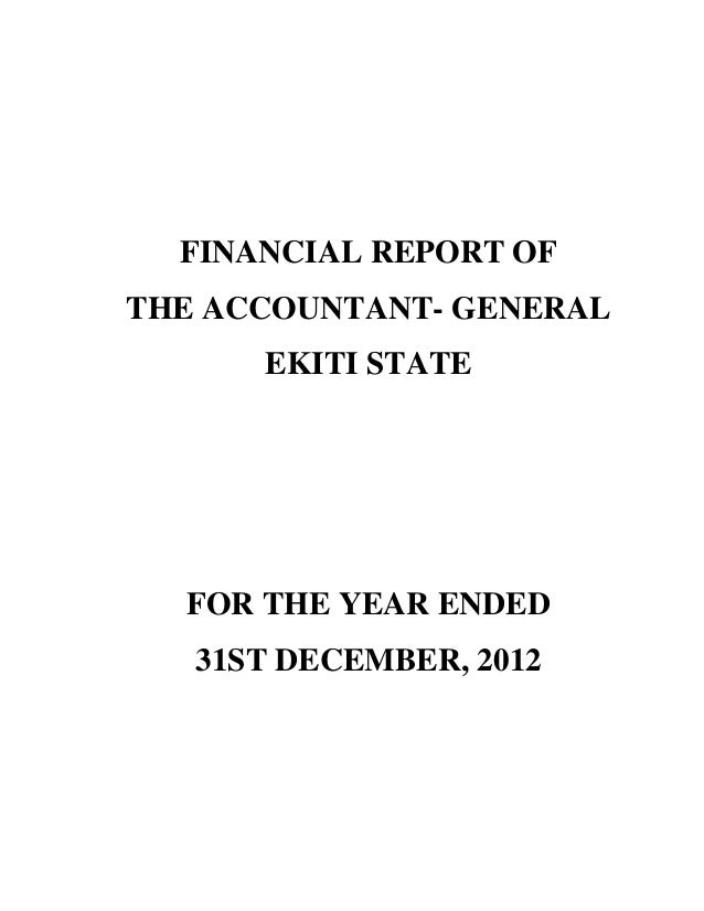 FINANCIAL REPORT OF THE ACCOUNTANT- GENERAL EKITI STATE FOR THE YEAR ENDED 31ST DECEMBER, 2012