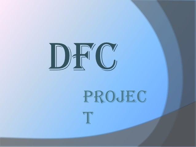 DFC PROJEC T