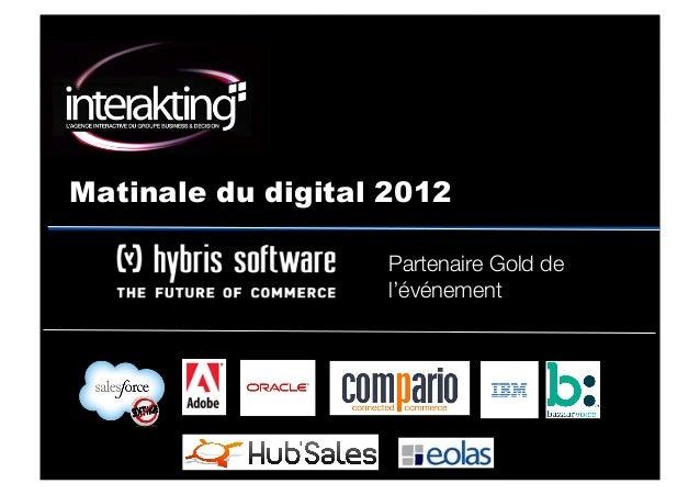 MATINALE DU DIGITAL Octobre 2012 1 Partenaire Gold de l'événement Matinale du digital 2012
