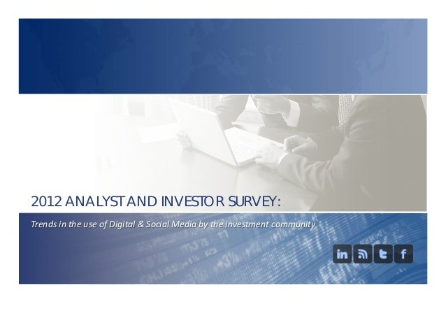 2012 ANALYST AND INVESTOR SURVEY:Trends in the use of Digital & Social Media by the investment community