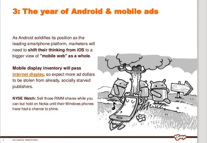 3: The year of Android & mobile ads    As Android solidifies its position as the    leading smartphone platform, marketers...