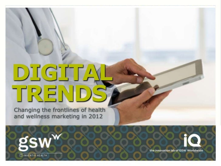 DIGITALTRENDSChanging the frontlines of healthand wellness marketing in 2012
