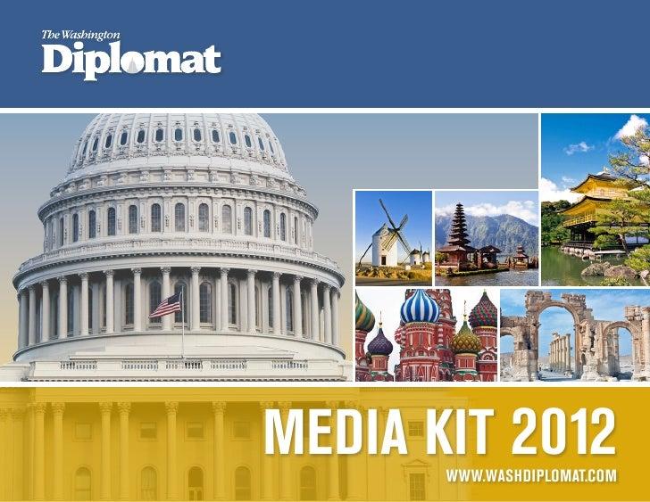 MEDIA KIT 2012A WORLD OF NEWS & PERSPECTIVE                                www.washdiplomat.com