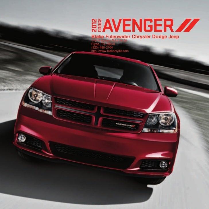 AVENGER2012    DODGE Blake Fulenwider Chrysler Dodge Jeep 110 N Access Rd # IH-20 Clyde, TX 79510 (325) 480-2704 http://ww...