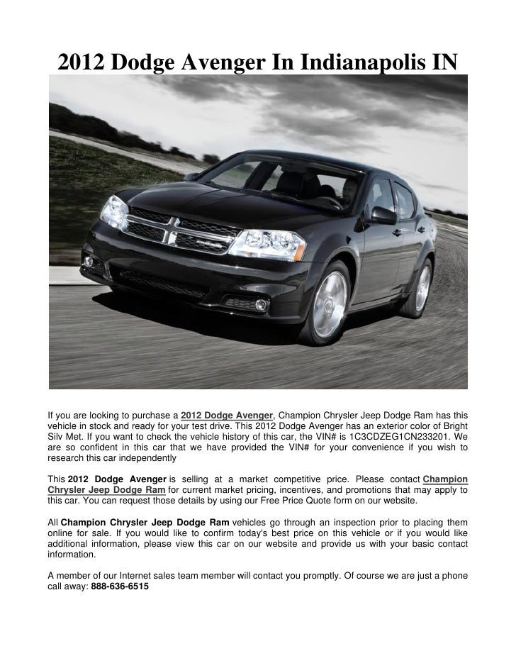 2012 Dodge Avenger In Indianapolis INIf you are looking to purchase a 2012 Dodge Avenger, Champion Chrysler Jeep Dodge Ram...