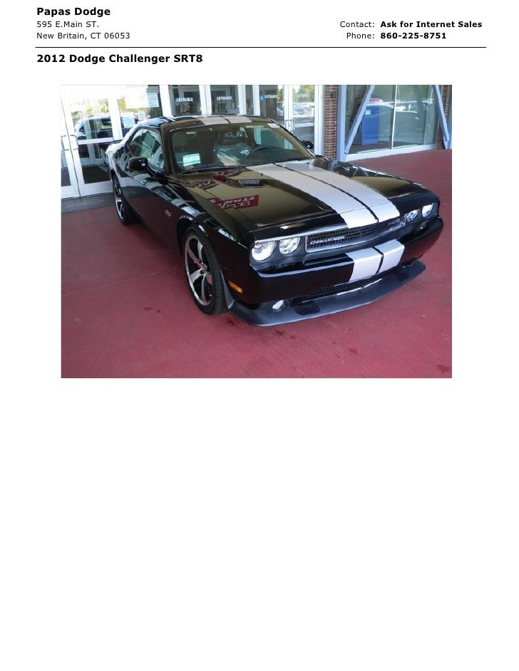 Papas Dodge595 E.Main ST.               Contact: Ask for Internet SalesNew Britain, CT 06053         Phone: 860-225-875120...