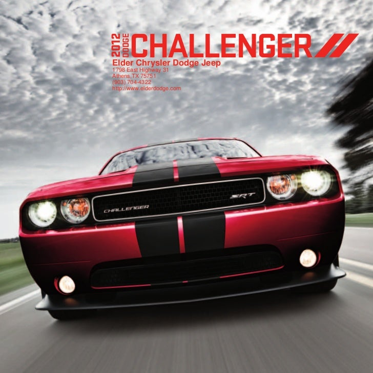 CHALLENGER2012   DODGE Elder Chrysler Dodge Jeep 1798 East Highway 31 Athens,TX 75751 (903) 704-4322 http://www.elderdodge...