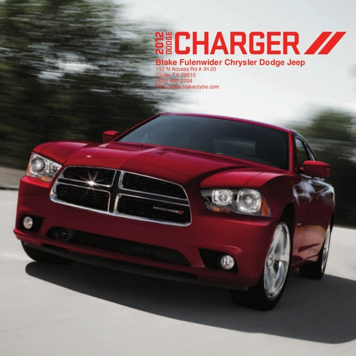 CHARGER2012   DODGE Blake Fulenwider Chrysler Dodge Jeep 110 N Access Rd # IH-20 Clyde, TX 79510 (325) 480-2704 http://www...