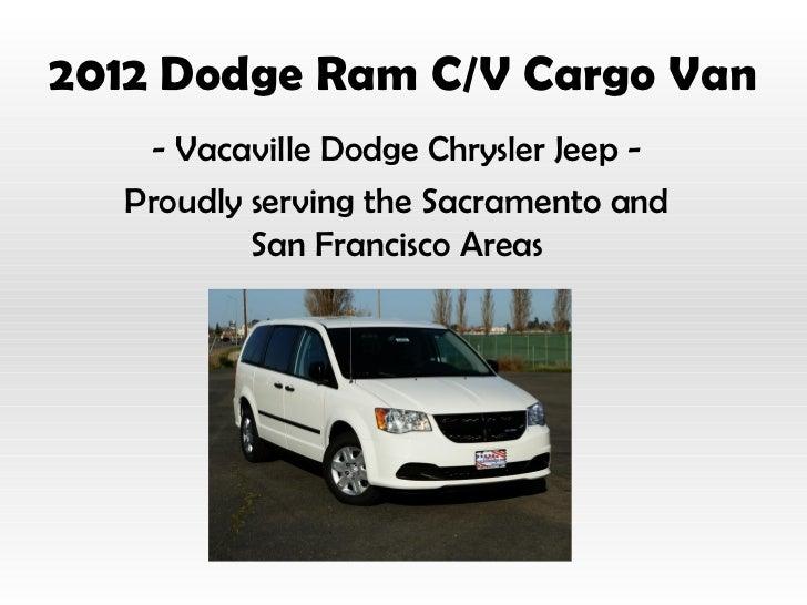 2012 Dodge Ram C/V Cargo Van   Vacaville Dodge Chrysler Jeep   Proudly  Serving ...