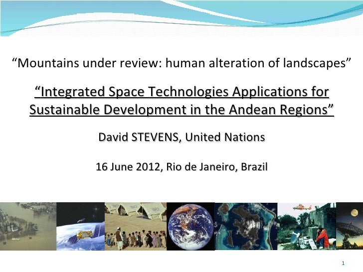 """""""Mountains under review: human alteration of landscapes""""   """"Integrated Space Technologies Applications for  Sustainable De..."""